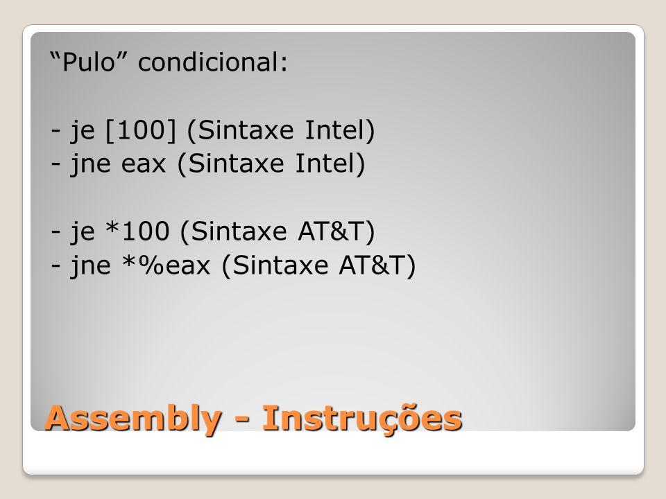 Assembly - Instruções Pulo condicional: - je [100] (Sintaxe Intel)